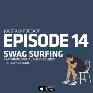 Episode 14: Swag Surfing With The Ops (feat. Yo Leek!)