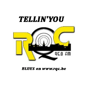 Tellin'You – 11 juillet 2019 - RQC95FM – www.rqc.be