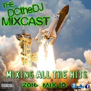 DCtheDJ Mixcast - 2016 Mix 10