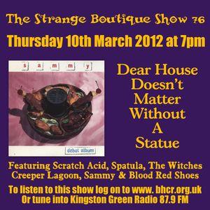 The Strange Boutique Show 76