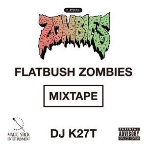 MAGIC STICK / FLATBUSH ZOMBIES MIXTAPE mixed by DJ K27T