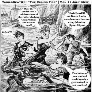 WorldBeatUK with Glyn Phillips - The Ebbing Tide (11/07/2016)
