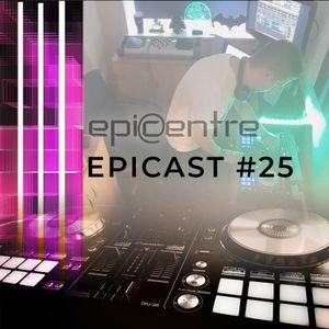 EPICENTRE - EPICAST #25