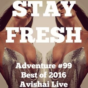 Adventure #99 Selection of the Best of 2016 - AVISHAI Live
