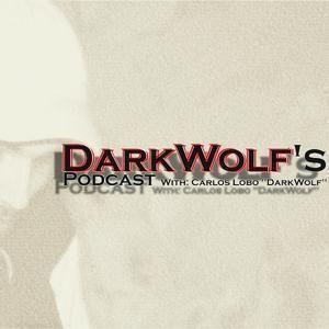 DarkWolf's Podcast 019