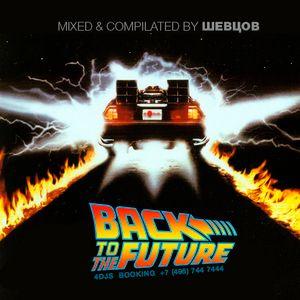 DJ Shevtsov - BACK TO THE FUTURE MIX CD2 [2017]