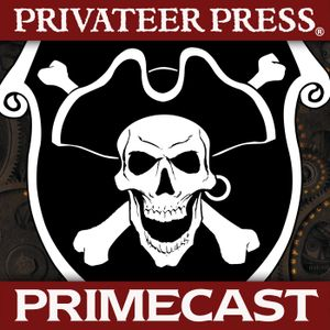 Privateer Press Primecast Episode 40