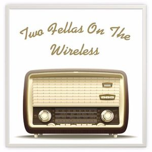 Two Fellas On The Wireless...#Sunday Beats