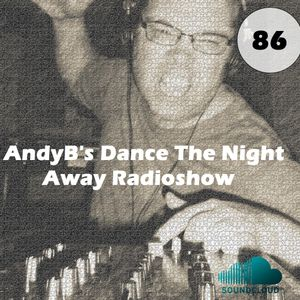 Dance the Night Away with AndyB - episode 86