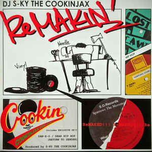 DJ S-KY The Cookinjax – ReMAKIN'
