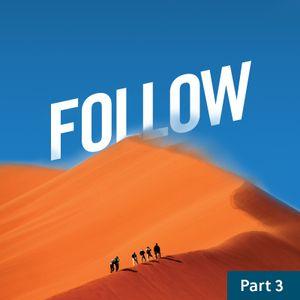 Follow / Part Three/ June 27 & 28