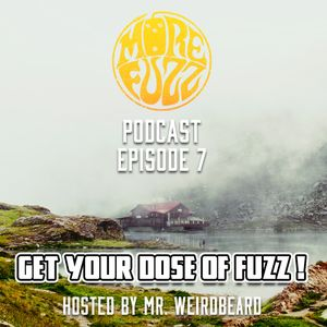 More Fuzz Podcast - Episode 7