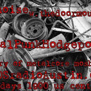 Metal Punk Hodgepodge EGE KAOS radio Austin Mosh Pit Hell of Metal Punk Hardcore w doormouse dmf