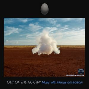 084 OUT OF THE ROOM: Music with Friends (2018-08-06)