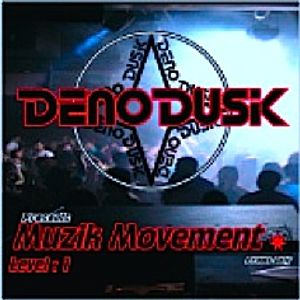 Dj DenoDusk - Muzik Movement LV.1 (Promo Mix)