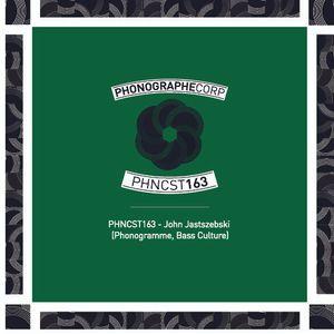 PHNCST163 - John Jastszebski (Phonogramme, Bass Culture)
