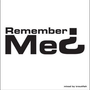 'Remember Me?' Mixed by Troutfish
