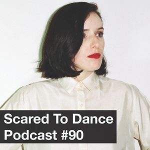 Scared To Dance Podcast #90