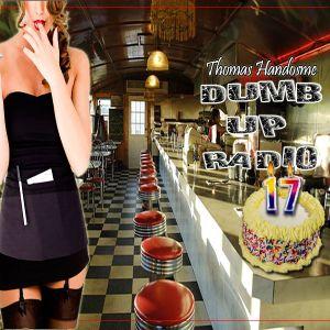 Thomas Handsome - Dumb Up! Radio No 17
