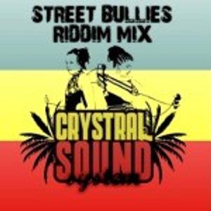 Street Bullies Riddim Mix