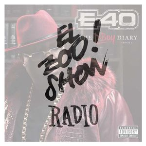 "EL ZOO! SHOW Radio #20 E-40 ""THE D-BOY DIARY"""