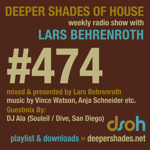 Deeper Shades Of House #474 w/ exclusive guest mix by DJ Ala