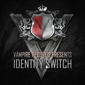 Identity Switch - Launch Mix