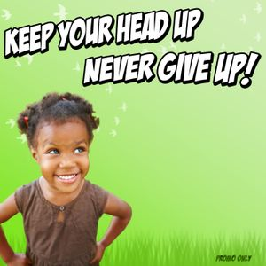 Irie Movement - Keep Your Head Up, Never Give Up!