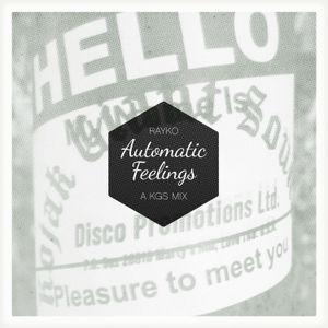 Rayko - Automatic Feelings (A Kojak Giant Sounds Mix)