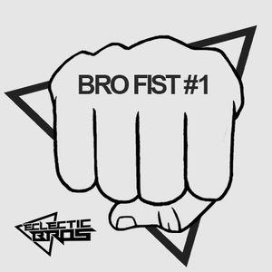 Eclectic Bros - Bro Fist #1