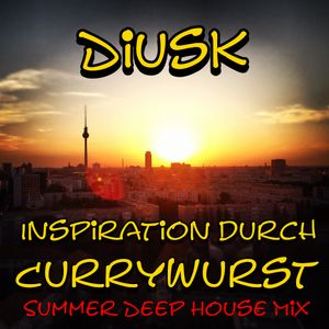 Diusk - Inspiration durch Currywurst -