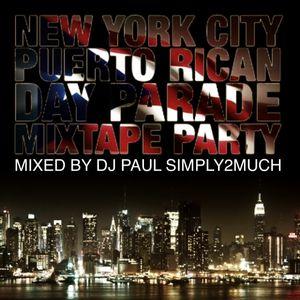 NYC PUERTO RICAN DAY PARADE MIXTAPE PARTY