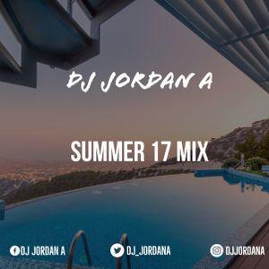 DJ Jordan A - Summer 17 Mix