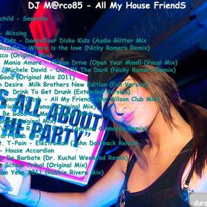 DJ M@rco85 - All My House FriendS