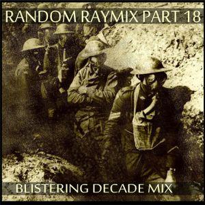 Random raymix 18 - blistering decade mix