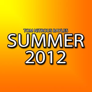 Tom 'Nitrous' Bayles:  Summer Lounge Mix 2012