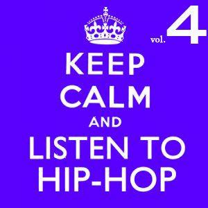 Keep Calm And Listen To Hip-Hop Vol4