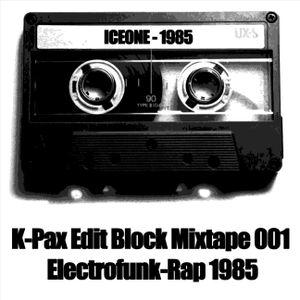 Iceone - K-Pax Edit Block Mixtape 001 - Electrofunk-Rap 1985