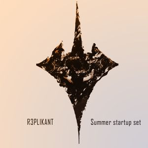 R3PLIKANT presents SUMMER STARTUP SET PODCAST#06