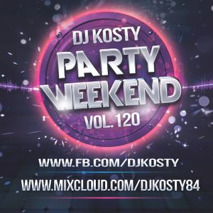 DJ Kosty - Party Weekend Vol. 120