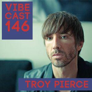 Troy Pierce @ Vibecast Sessions #146 - VibeFM Romania