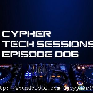 Cypher Tech Sessions Episode 006