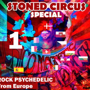 Stoned Circus SPECIAL SHOW - Psychedelic Rock from Europe #1 - July 2021