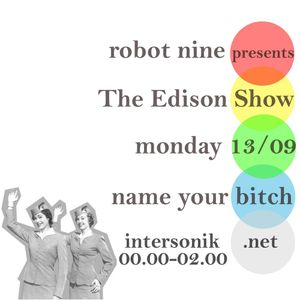 The Edison Show / name your bitch pt. 01