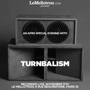 Turnbalism • Afro Special • LeMellotron.com