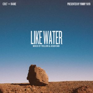 """COLT+RANE: """"Like Water"""" Side A mixed by Trillion"""