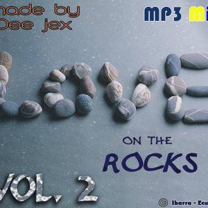 Love On The Rocks Vol. 2 Dee jex (35 min)