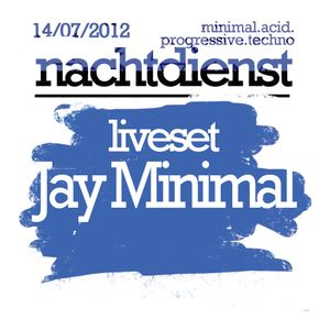 Jay Minimal @ Nachtdienst 14-07-2012