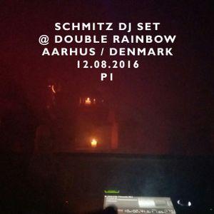 SCHMITZ DJ SET @ DOUBLE RAINBOW [ AARHUS / DENMARK ] 12.08.2016 P1