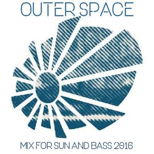 Outer Space - Mix For Sun And Bass 2016